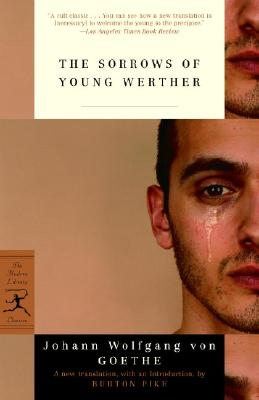The Sorrows Of Young Werther By Goethe, Johann Wolfgang Von/ Pike, Burton (TRN)/ Pike, Burton (INT)/ Pike, Burton