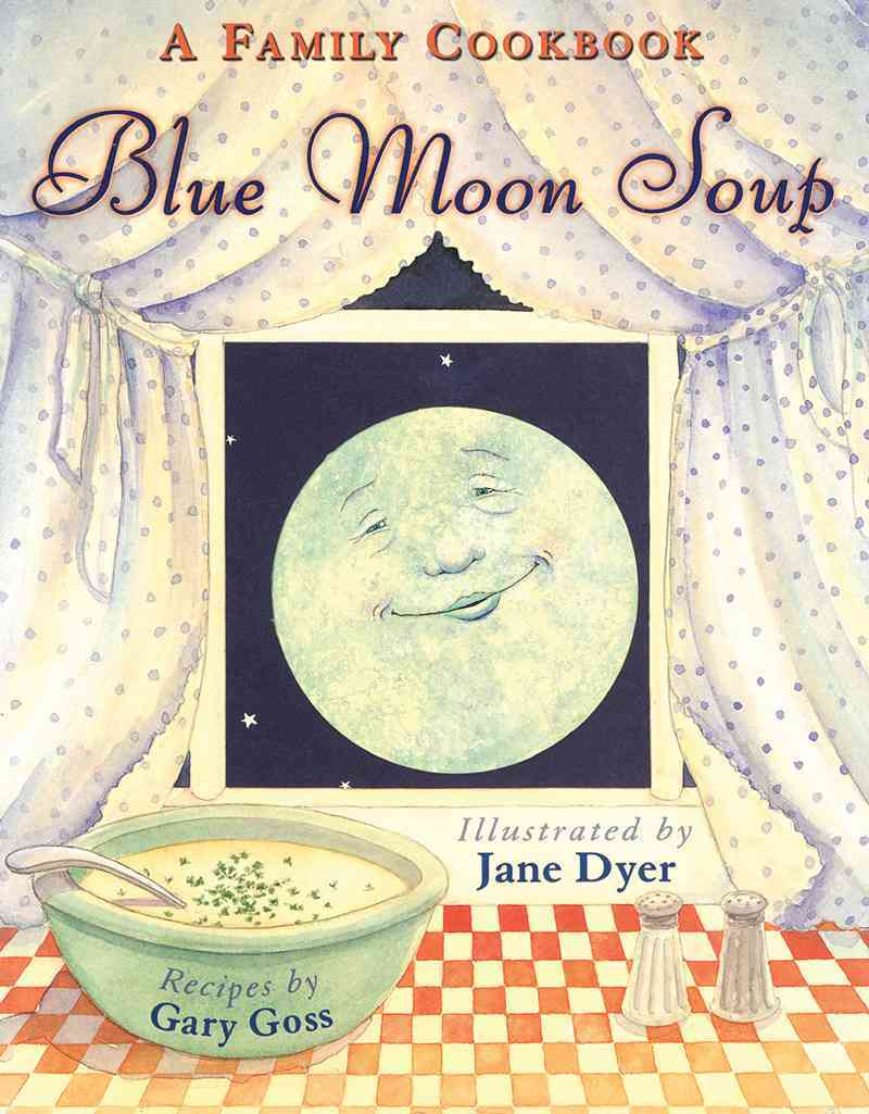 Blue Moon Soup By Goss, Gary/ Dyer, Jane (ILT)
